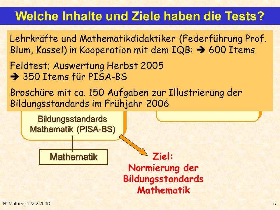 B. Mathea, 1./2.2.20065 internat. Tests (PISA-I) und Bildungsstandards Mathematik (PISA-BS) internat. Tests (PISA-I) und Bildungsstandards Mathematik