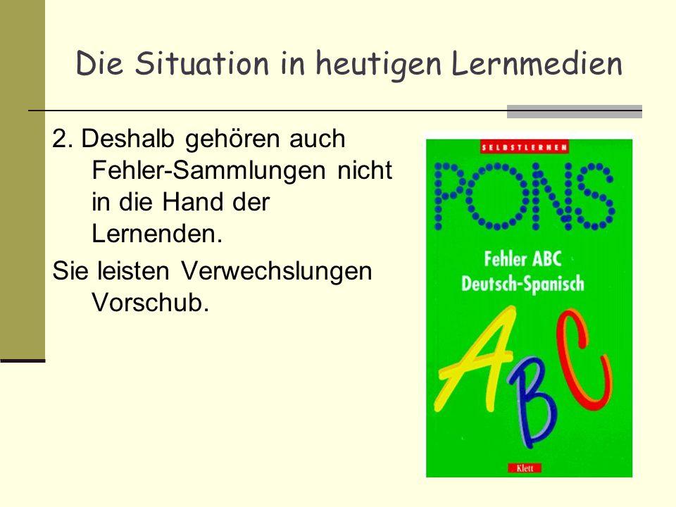 Die Situation in heutigen Lernmedien 3.