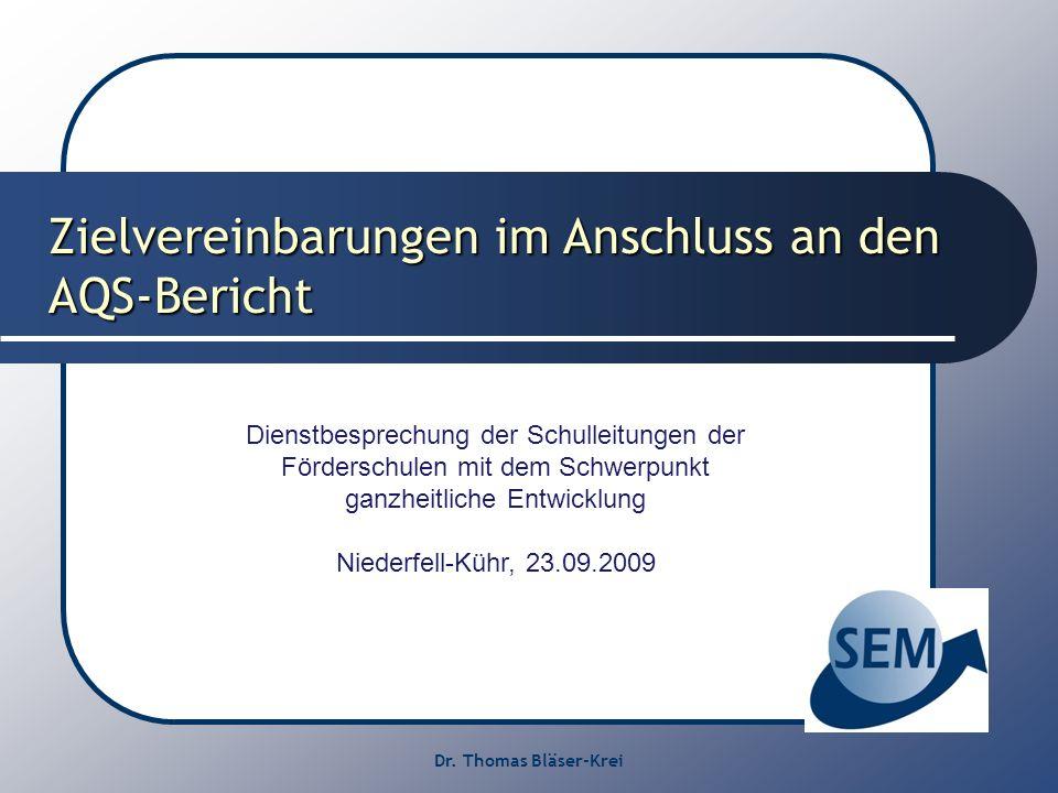 Dr. Thomas Bläser-Krei Zielvereinbarungen im Anschluss an den AQS-Bericht Dienstbesprechung der Schulleitungen der Förderschulen mit dem Schwerpunkt g