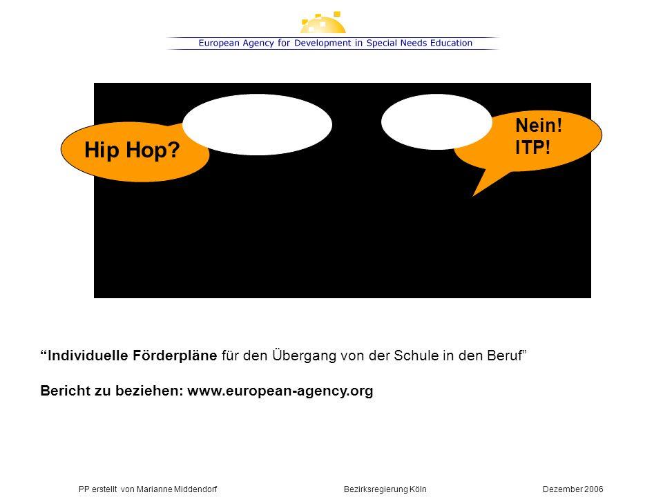 Hip Hop? Nein! ITP! Individuelle Förderpläne für den Übergang von der Schule in den Beruf Bericht zu beziehen: www.european-agency.org PP erstellt von