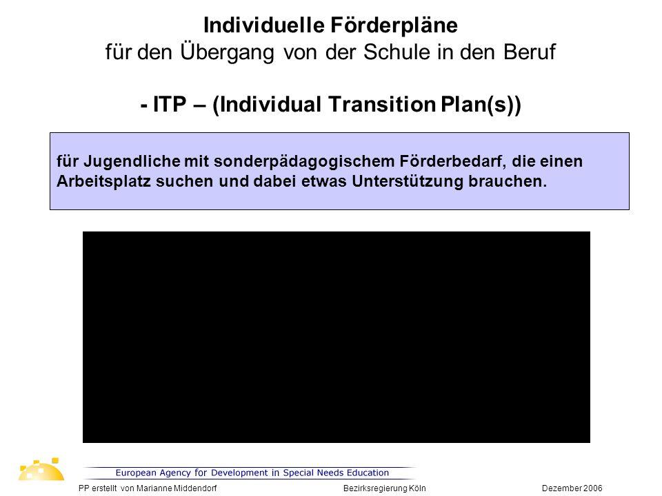 Individueller Förderplan für den Übergang ins Berufsleben - ITP – ----------------------------------------------------------------------------------- Abschließende Empfehlungen an die politischen Entscheidungsträger/innen der dafür sorgt, dass die Zusammenarbeit zwischen Bildungswesen und Arbeitsverwaltungen über ein vereinbartes Dokument, d.h.
