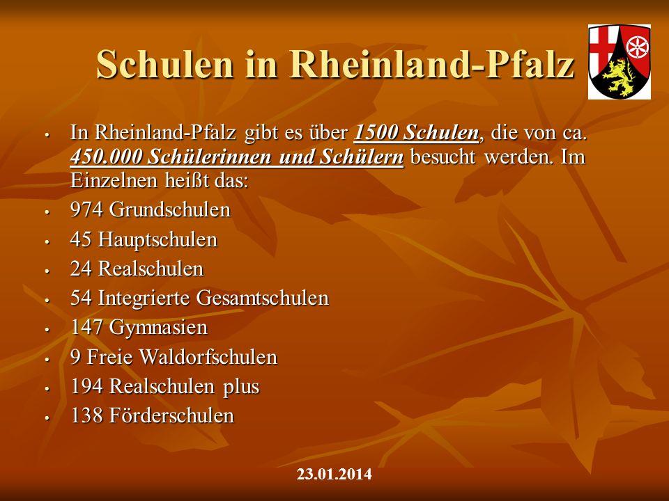 Schulen in Rheinland-Pfalz In Rheinland-Pfalz gibt es über 1500 Schulen, die von ca. 450.000 Schülerinnen und Schülern besucht werden. Im Einzelnen he