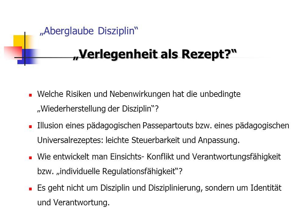 Prof. Dr. Rolf Arnold - Führung und Intervention in pädagogischen Prozessen - SoSe 2008 Aberglaube Disziplin Verlegenheit als Rezept? Welche Risiken u