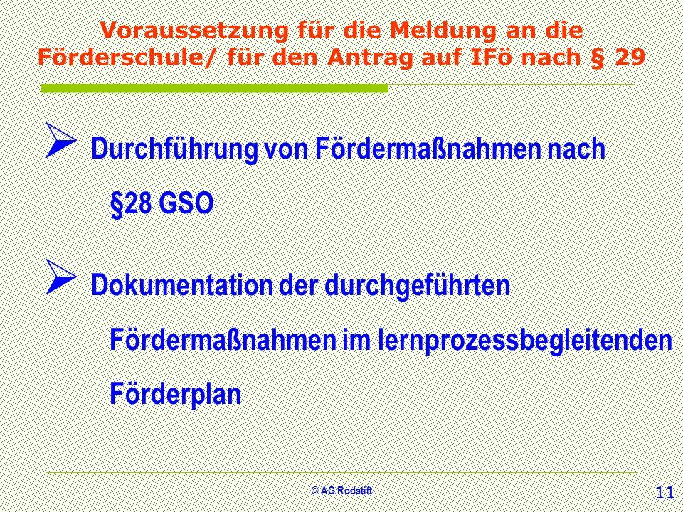 © AG Rodstift Voraussetzung für die Meldung an die Förderschule/ für den Antrag auf IFö nach § 29 Durchführung von Fördermaßnahmen nach §28 GSO Dokume