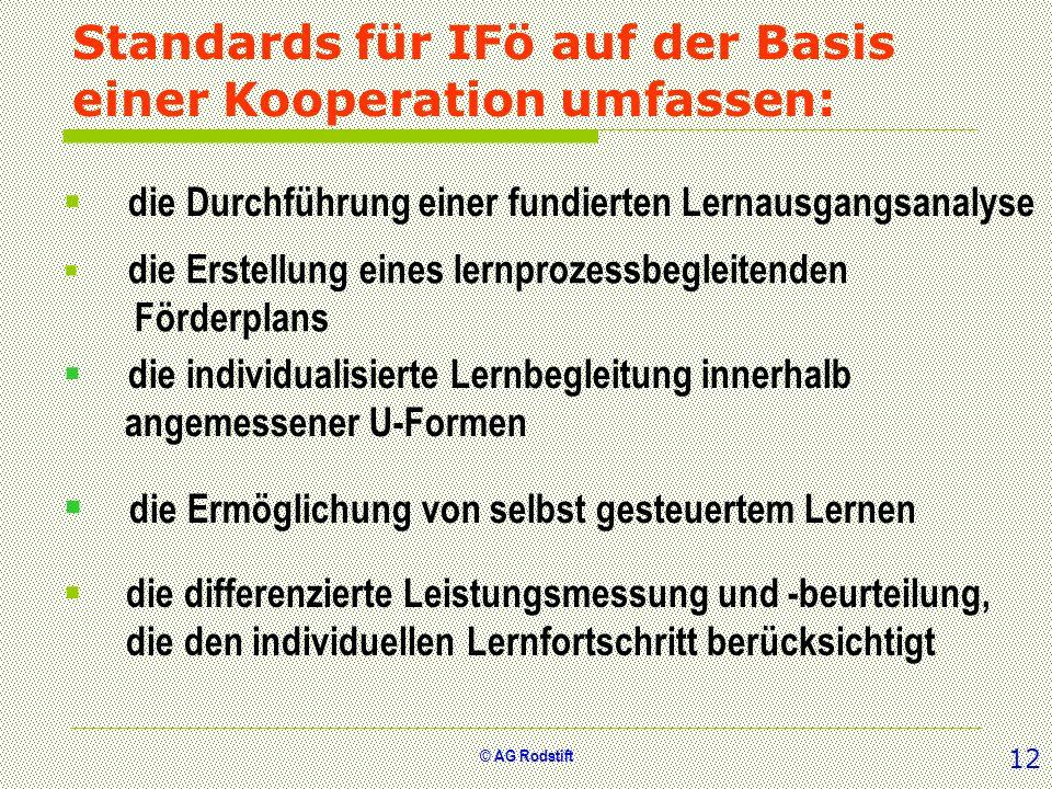 © AG Rodstift Standards für IFö auf der Basis einer Kooperation umfassen: die differenzierte Leistungsmessung und -beurteilung, die den individuellen