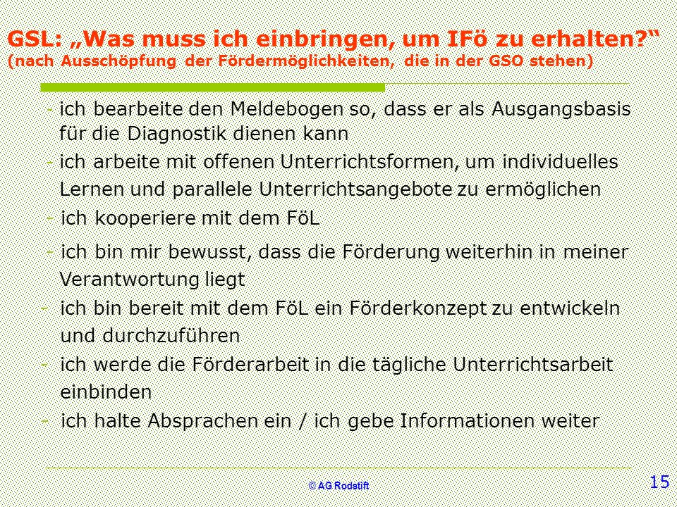 © AG Rodstift GSL: Was muss ich einbringen, um IFö zu erhalten? (nach Ausschöpfung der Fördermöglichkeiten, die in der GSO stehen) - ich halte Absprac