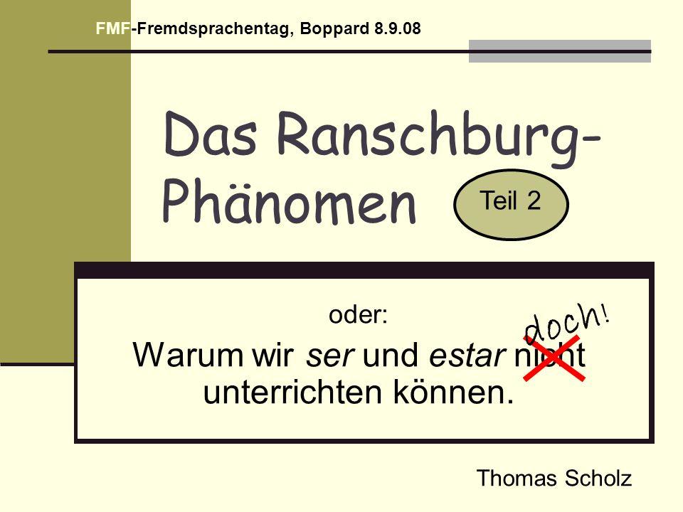 Das Ranschburg- Phänomen oder: Warum wir ser und estar nicht unterrichten können.