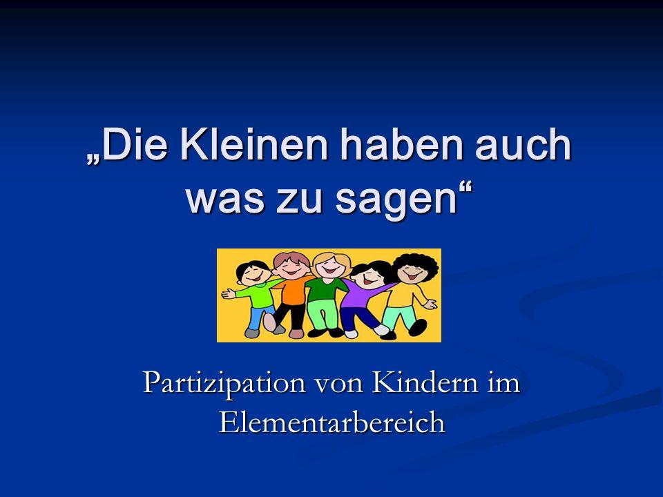 Die Kleinen haben auch was zu sagen Partizipation von Kindern im Elementarbereich