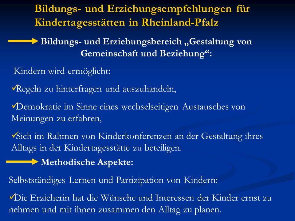 Bildungs- und Erziehungsempfehlungen für Kindertagesstätten in Rheinland-Pfalz Bildungs- und Erziehungsbereich Gestaltung von Gemeinschaft und Beziehu