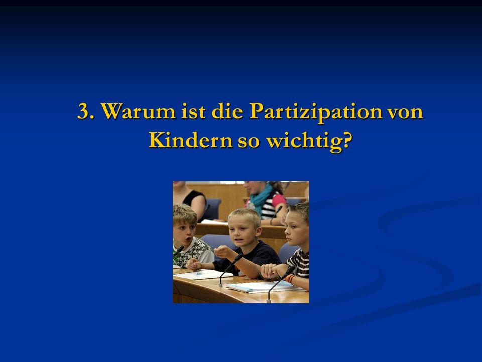 3. Warum ist die Partizipation von Kindern so wichtig?
