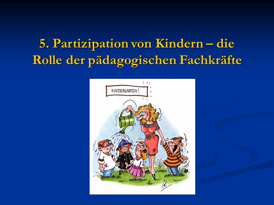 5. Partizipation von Kindern – die Rolle der pädagogischen Fachkräfte