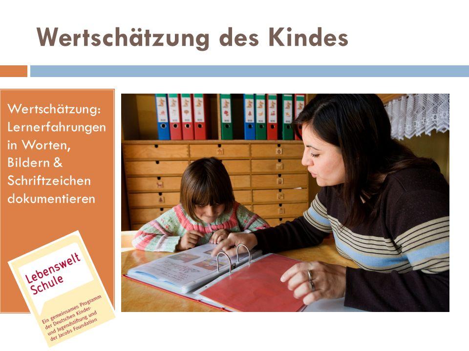 Wertschätzung: Lernerfahrungen in Worten, Bildern & Schriftzeichen dokumentieren Wertschätzung des Kindes