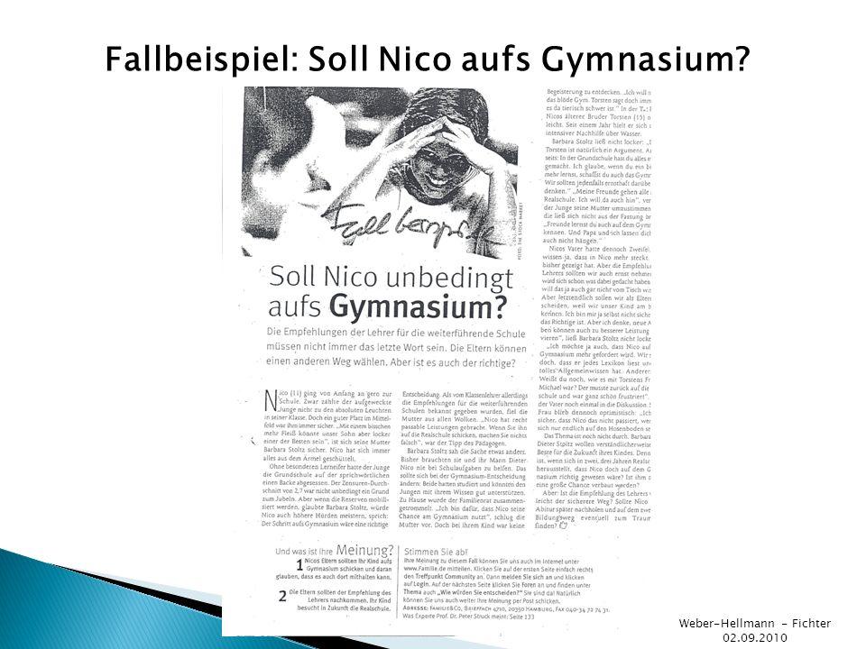 Weber-Hellmann - Fichter 02.09.2010 Fallbeispiel: Soll Nico aufs Gymnasium?