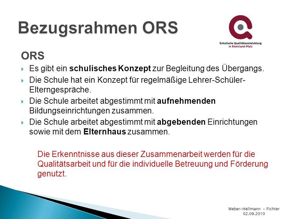 ORS Es gibt ein schulisches Konzept zur Begleitung des Übergangs.