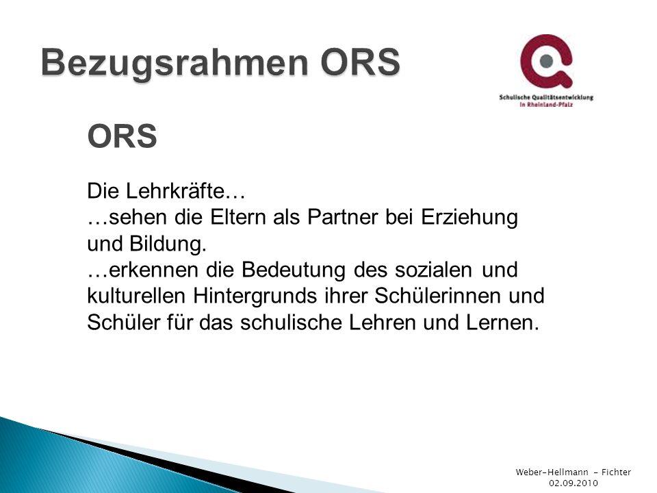 ORS Die Lehrkräfte… …sehen die Eltern als Partner bei Erziehung und Bildung. …erkennen die Bedeutung des sozialen und kulturellen Hintergrunds ihrer S