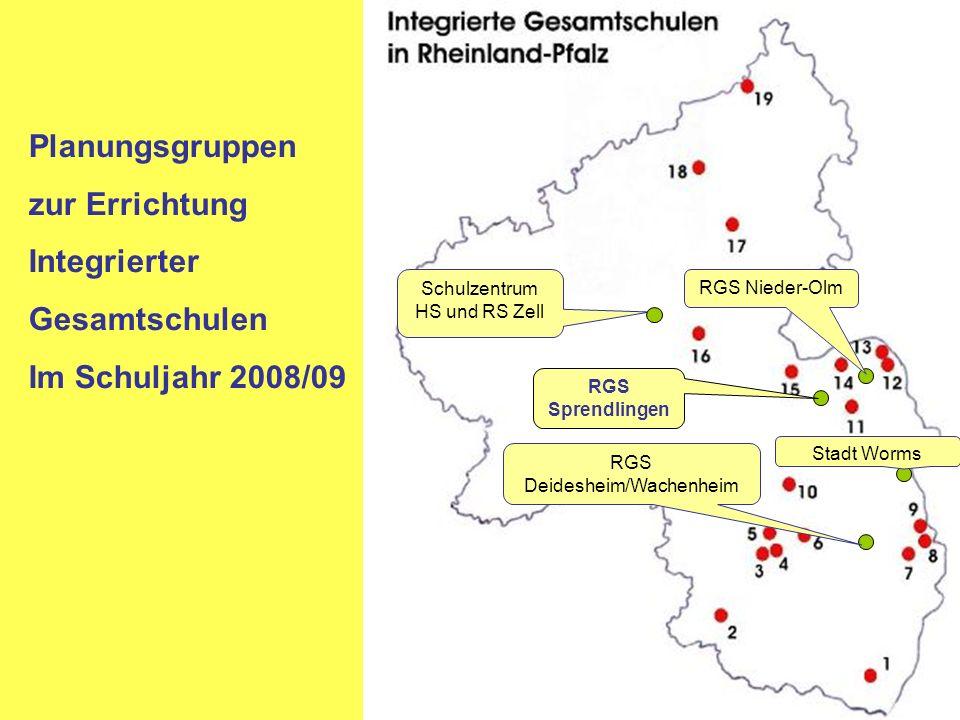 Planungsgruppen zur Errichtung Integrierter Gesamtschulen Im Schuljahr 2008/09 RGS Sprendlingen RGS Nieder-Olm Stadt Worms RGS Deidesheim/Wachenheim S