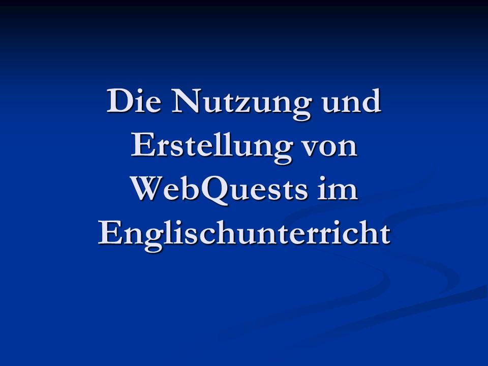 WebQuests im Englischunterricht Was sind WebQuests.