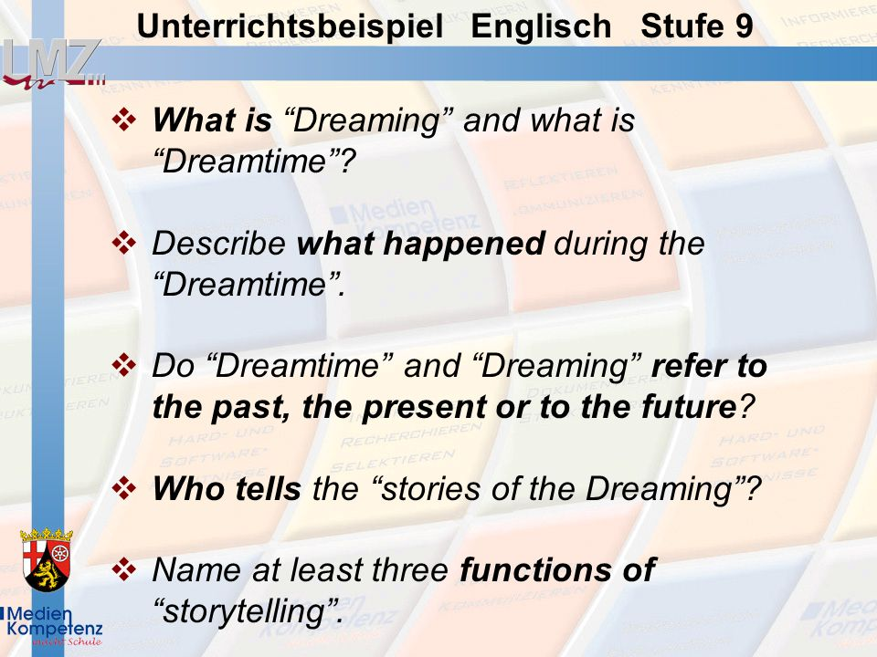 What is Dreaming and what is Dreamtime? Describe what happened during the Dreamtime. Do Dreamtime and Dreaming refer to the past, the present or to th