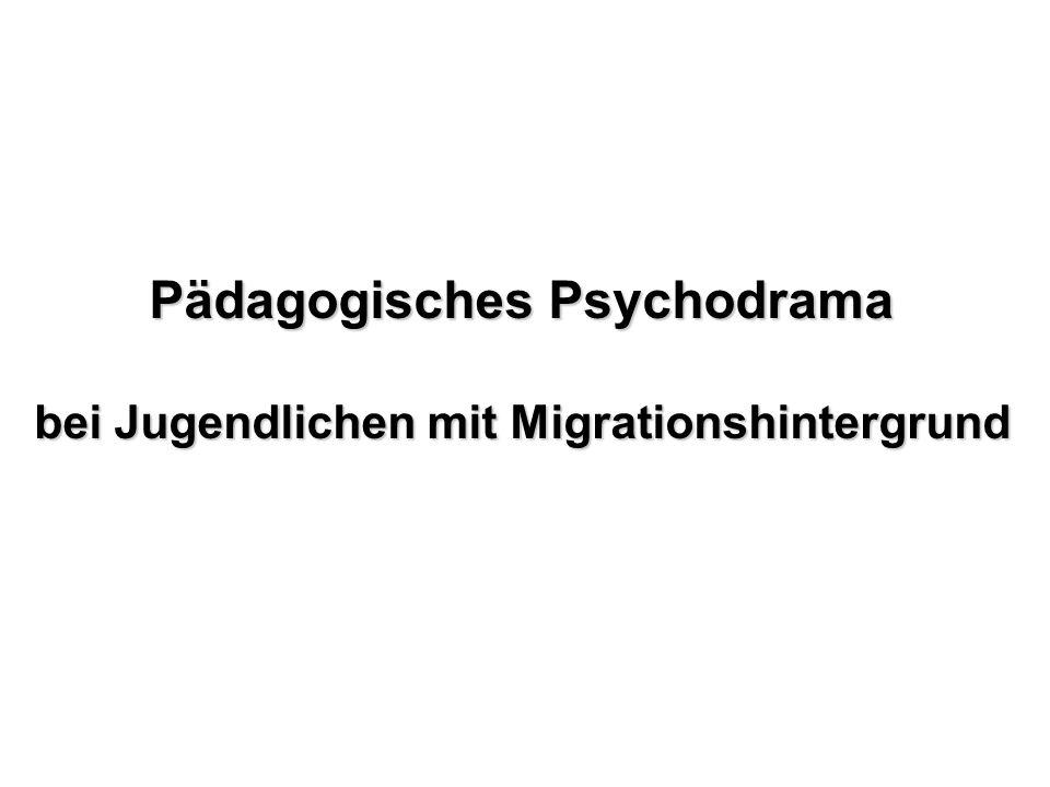 Pädagogisches Psychodrama bei Jugendlichen mit Migrationshintergrund