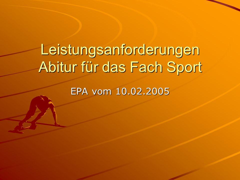 Leistungsanforderungen Abitur für das Fach Sport EPA vom 10.02.2005
