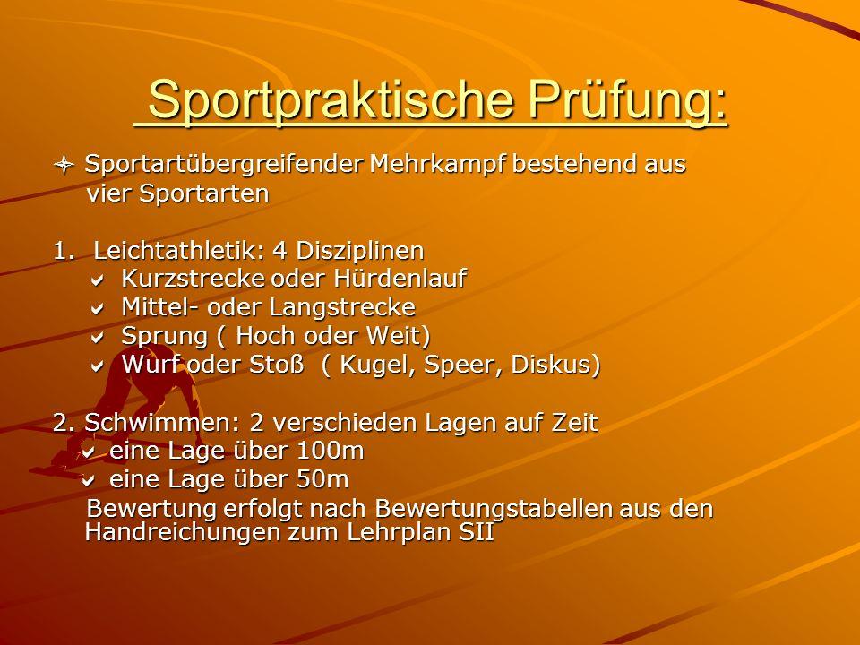 Sportpraktische Prüfung: Sportpraktische Prüfung: Sportartübergreifender Mehrkampf bestehend aus Sportartübergreifender Mehrkampf bestehend aus vier Sportarten vier Sportarten 1.