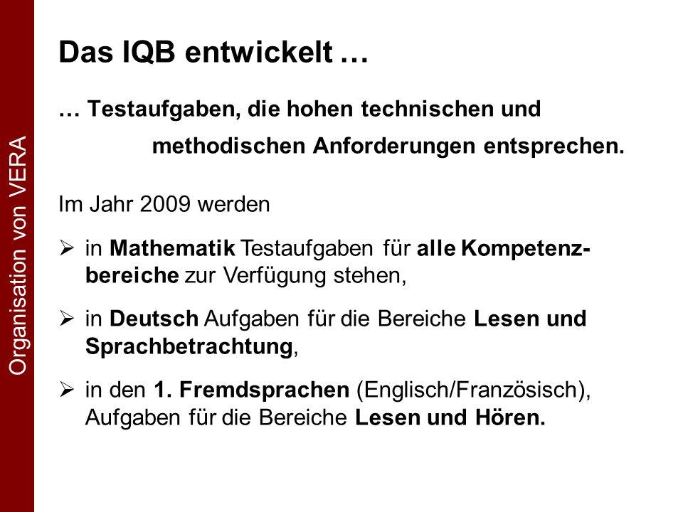 Das IQB entwickelt … … Testaufgaben, die hohen technischen und methodischen Anforderungen entsprechen.