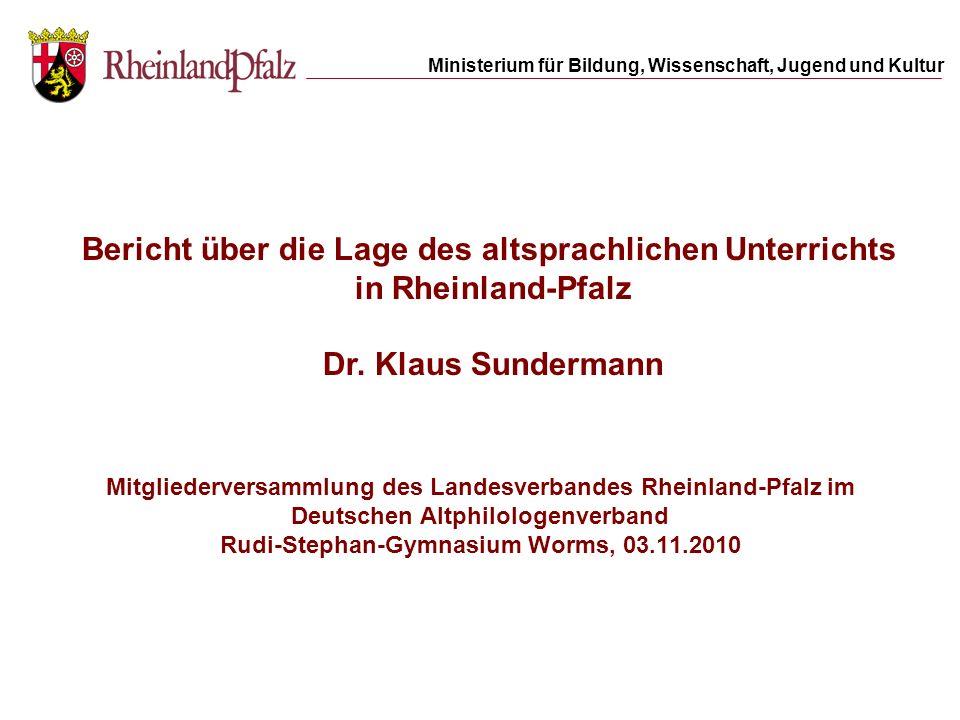 Ministerium für Bildung, Wissenschaft, Jugend und Kultur Mitgliederversammlung des Landesverbandes Rheinland-Pfalz im Deutschen Altphilologenverband R