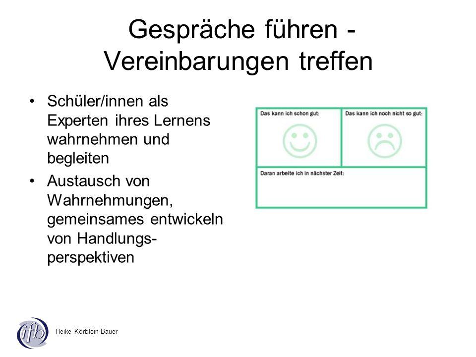 Heike Körblein-Bauer Gespräche führen - Vereinbarungen treffen Schüler/innen als Experten ihres Lernens wahrnehmen und begleiten Austausch von Wahrneh