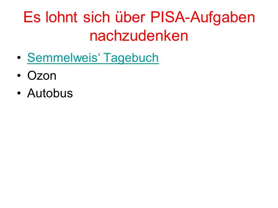 Es lohnt sich über PISA-Aufgaben nachzudenken Semmelweis Tagebuch Ozon Autobus