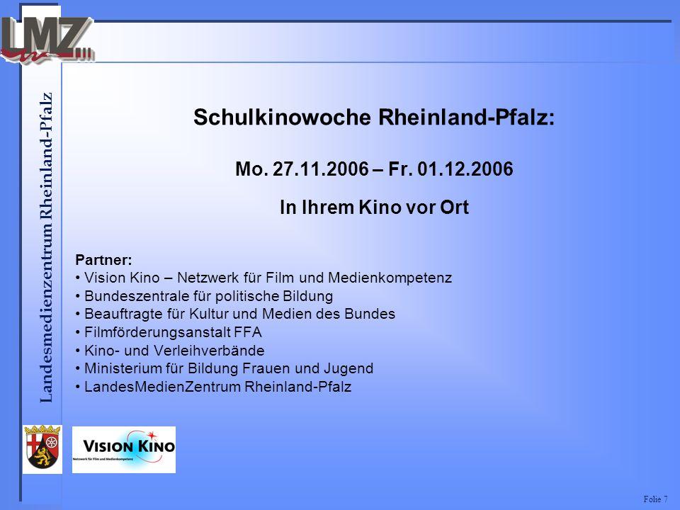 Landesmedienzentrum Rheinland-Pfalz Folie 7 Schulkinowoche Rheinland-Pfalz: Mo.
