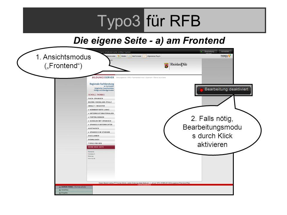 Typo3für RFB Die eigene Seite - a) am Frontend 1. Ansichtsmodus (Frontend) 2.