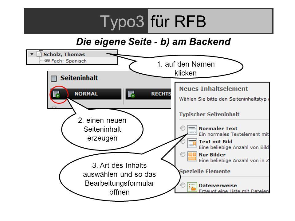 Typo3für RFB Die eigene Seite - b) am Backend 1. auf den Namen klicken 2.