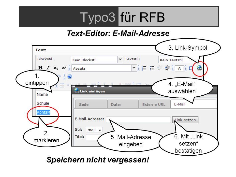 Typo3für RFB Text-Editor: E-Mail-Adresse 1. eintippen 2.