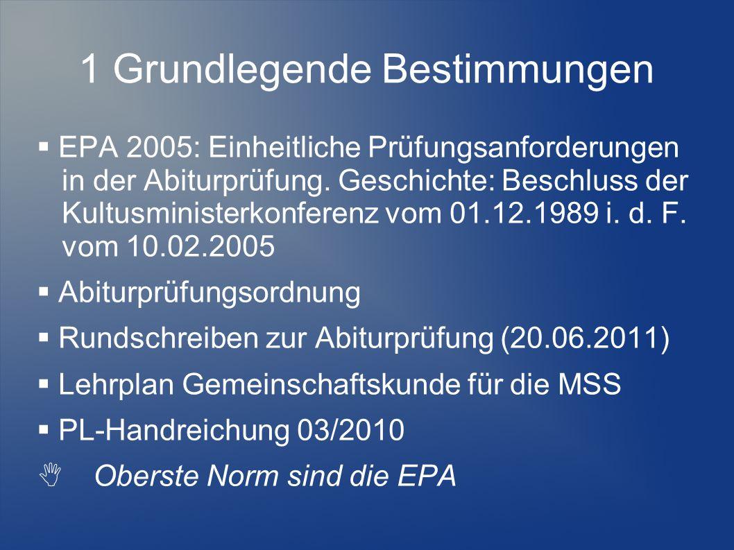 1 Grundlegende Bestimmungen EPA 2005: Einheitliche Prüfungsanforderungen in der Abiturprüfung. Geschichte: Beschluss der Kultusministerkonferenz vom 0