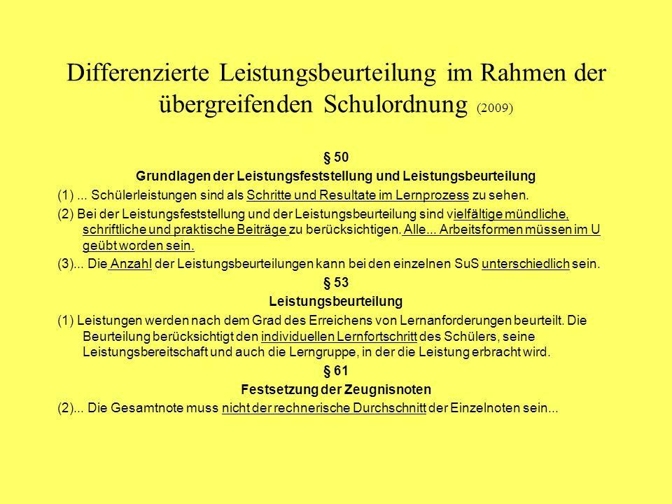 Differenzierte Leistungsbeurteilung im Rahmen der übergreifenden Schulordnung (2009) § 50 Grundlagen der Leistungsfeststellung und Leistungsbeurteilung (1)...