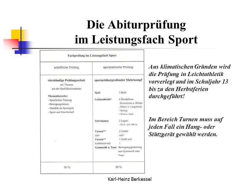 Karl-Heinz Berkessel Die Abiturprüfung im Leistungsfach Sport Aus klimatischen Gründen wird die Prüfung in Leichtathletik vorverlegt und im Schuljahr