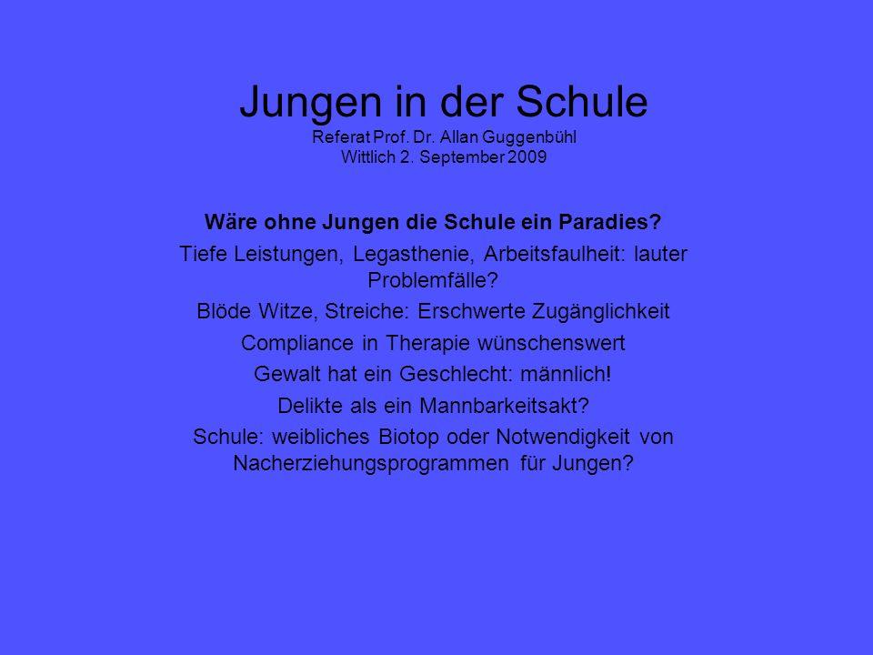 Jungen in der Schule Referat Prof.Dr. Allan Guggenbühl Wittlich 2.