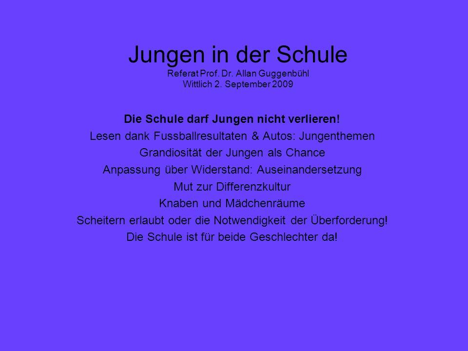 Jungen in der Schule Referat Prof. Dr. Allan Guggenbühl Wittlich 2.