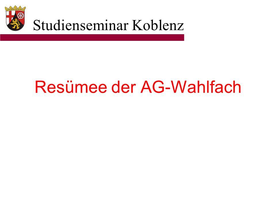 Studienseminar Koblenz Resümee der AG-Wahlfach