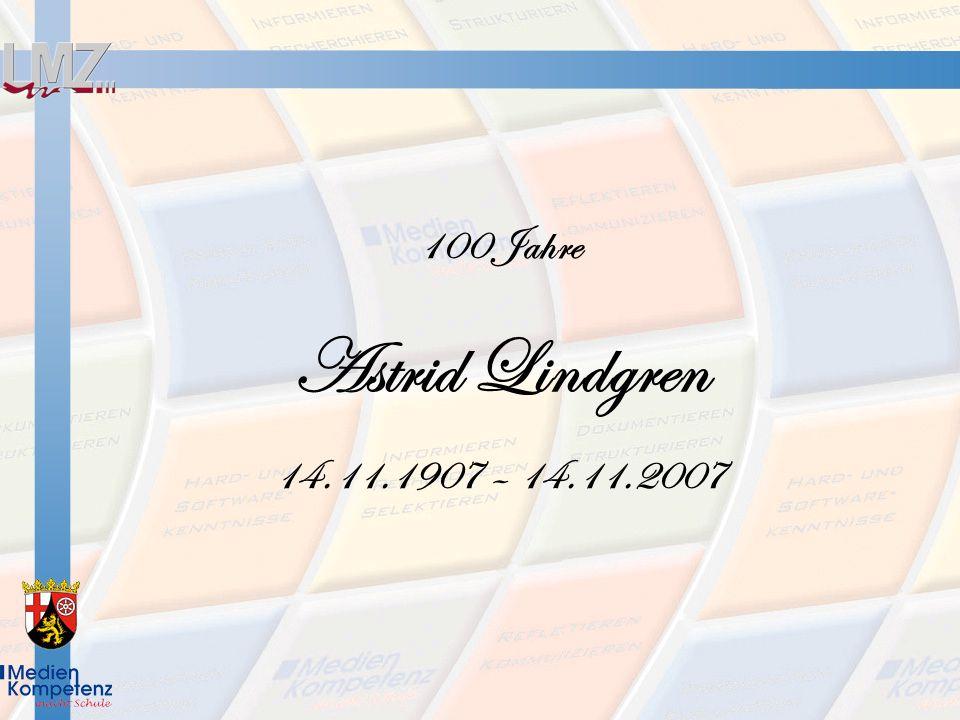 100 Jahre Astrid Lindgren 14.11.1907 – 14.11.2007