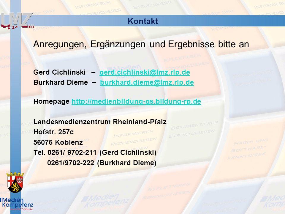 Kontakt Anregungen, Ergänzungen und Ergebnisse bitte an Gerd Cichlinski – gerd.cichlinski@lmz.rlp.degerd.cichlinski@lmz.rlp.de Burkhard Dieme – burkha