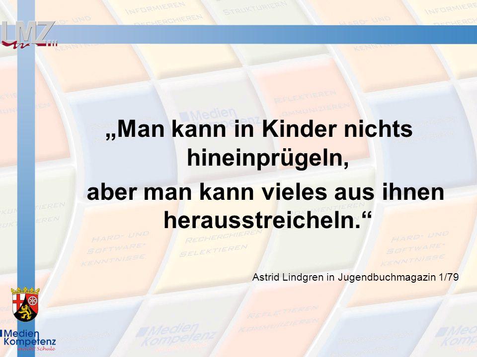 Man kann in Kinder nichts hineinprügeln, aber man kann vieles aus ihnen herausstreicheln. Astrid Lindgren in Jugendbuchmagazin 1/79