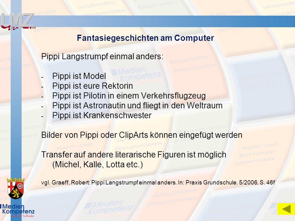 Fantasiegeschichten am Computer Pippi Langstrumpf einmal anders: - Pippi ist Model - Pippi ist eure Rektorin - Pippi ist Pilotin in einem Verkehrsflug