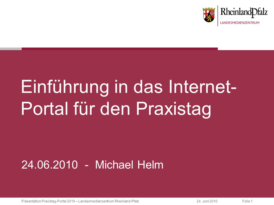 Folie 12Präsentation Praxistag-Portal 2010 – Landesmedienzentrum Rheinland-Pfalz24.