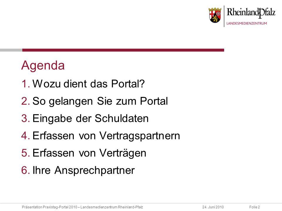 Folie 2Präsentation Praxistag-Portal 2010 – Landesmedienzentrum Rheinland-Pfalz24. Juni 2010 Agenda 1.Wozu dient das Portal? 2.So gelangen Sie zum Por
