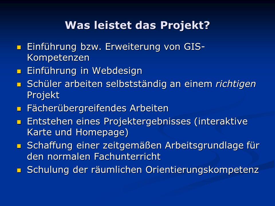 Was leistet das Projekt.Einführung bzw. Erweiterung von GIS- Kompetenzen Einführung bzw.