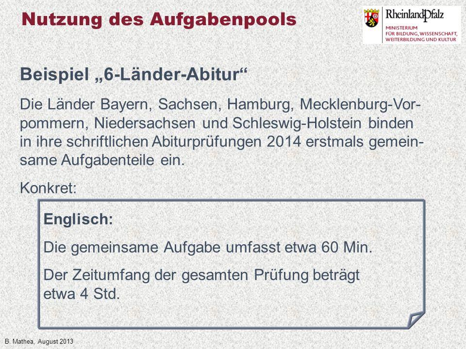 B. Mathea, August 2013 Die Länder Bayern, Sachsen, Hamburg, Mecklenburg-Vor- pommern, Niedersachsen und Schleswig-Holstein binden in ihre schriftliche