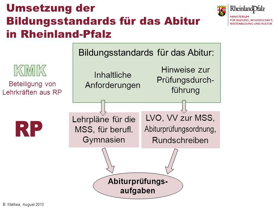 B. Mathea, August 2013 Umsetzung der Bildungsstandards für das Abitur in Rheinland-Pfalz Bildungsstandards für das Abitur: Inhaltliche Anforderungen H