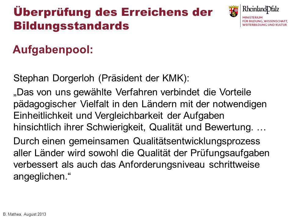B. Mathea, August 2013 Stephan Dorgerloh (Präsident der KMK): Das von uns gewählte Verfahren verbindet die Vorteile pädagogischer Vielfalt in den Länd