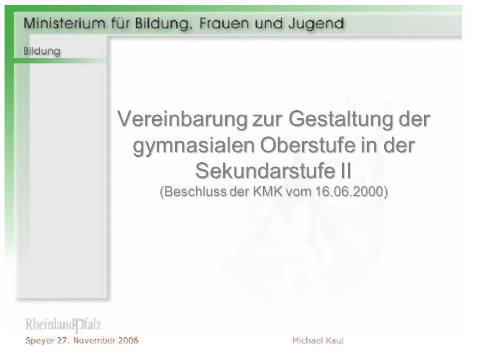 Vereinbarung zur Gestaltung der gymnasialen Oberstufe in der Sekundarstufe II (Beschluss der KMK vom 16.06.2000)